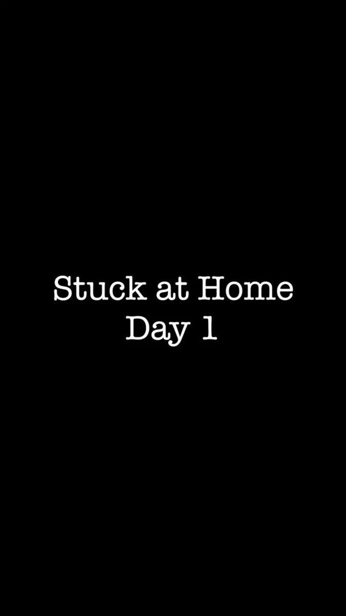 #stuckathome #dayone