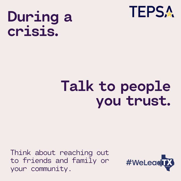 During a crisis talk to the people you trust. Seek out facts. #WeLeadTX