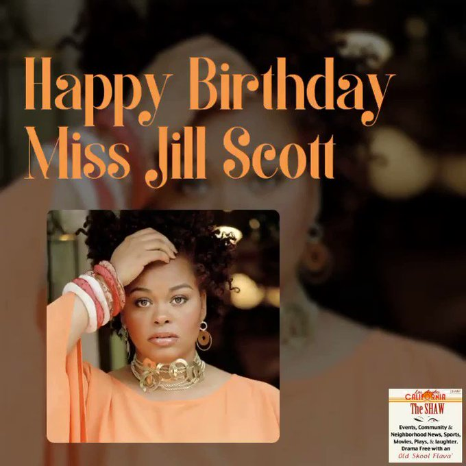 Happy Birthday to our Sistah Queen & Philly s very own Jill Scott born April 4, 1972.
