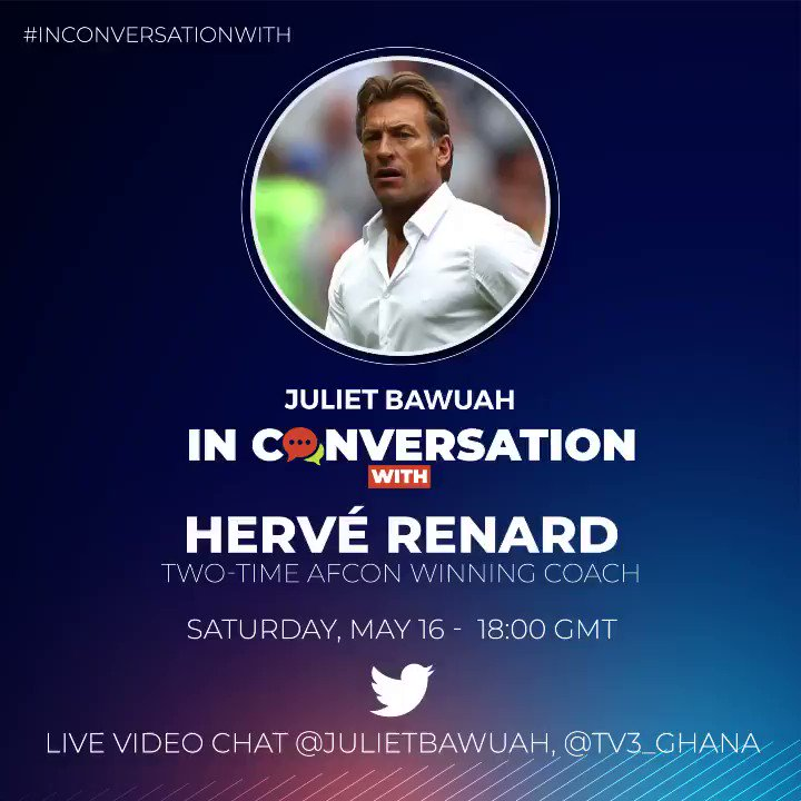 Tonight at 6pm, i go live with the man who did wonders with Zambia and Ivory Coast. Two-time AFCON winner @Herve_Renard_HR is my guest on #InConversationWith Sreaming live on @tv3_ghana Twitter page
