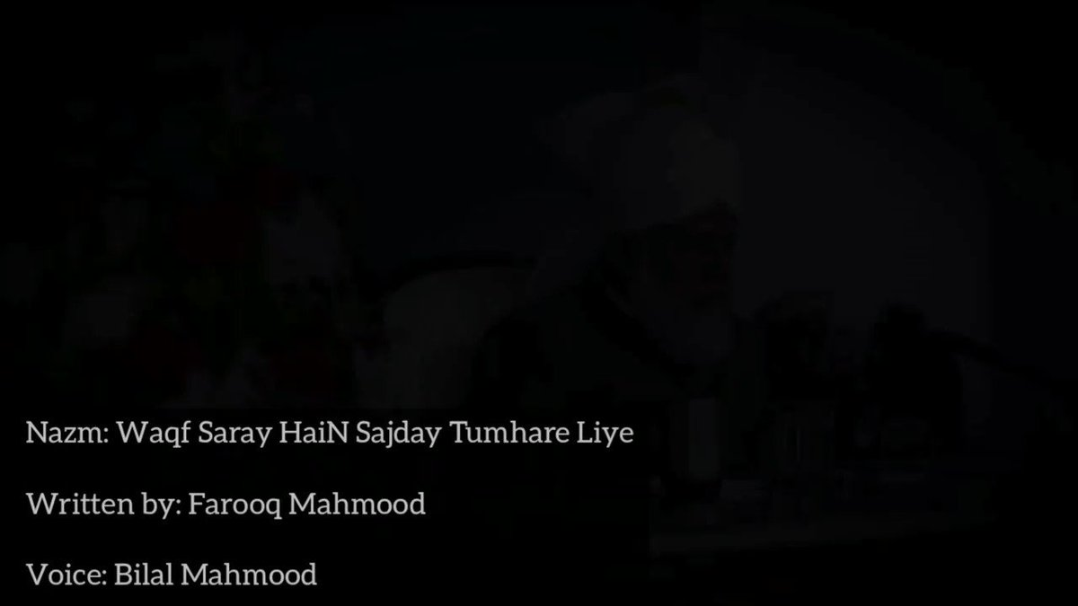 """Waqf Saare HaiN Sajday Tumhare Liyay.""  Tried to convey the emotions and heartfelt feelings of every #Ahmadiyya Muslim captured in this Nazm through my humble rendition.  May Allah grant our beloved Huzoor (aba) a long and healthy life. Ameen  Full Nazm: https://youtu.be/xUEfWUosq_0 pic.twitter.com/Iepp9qq427"
