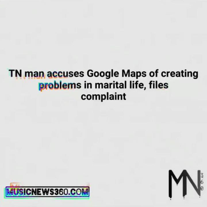 TN man accuses Google Maps of creating problems in marital life, files complaint #musicnews360 #news #meme #memes #funny #dankmemes #memesdaily #funnymemes #lol #lmao #dank #humor #love #follow #comment