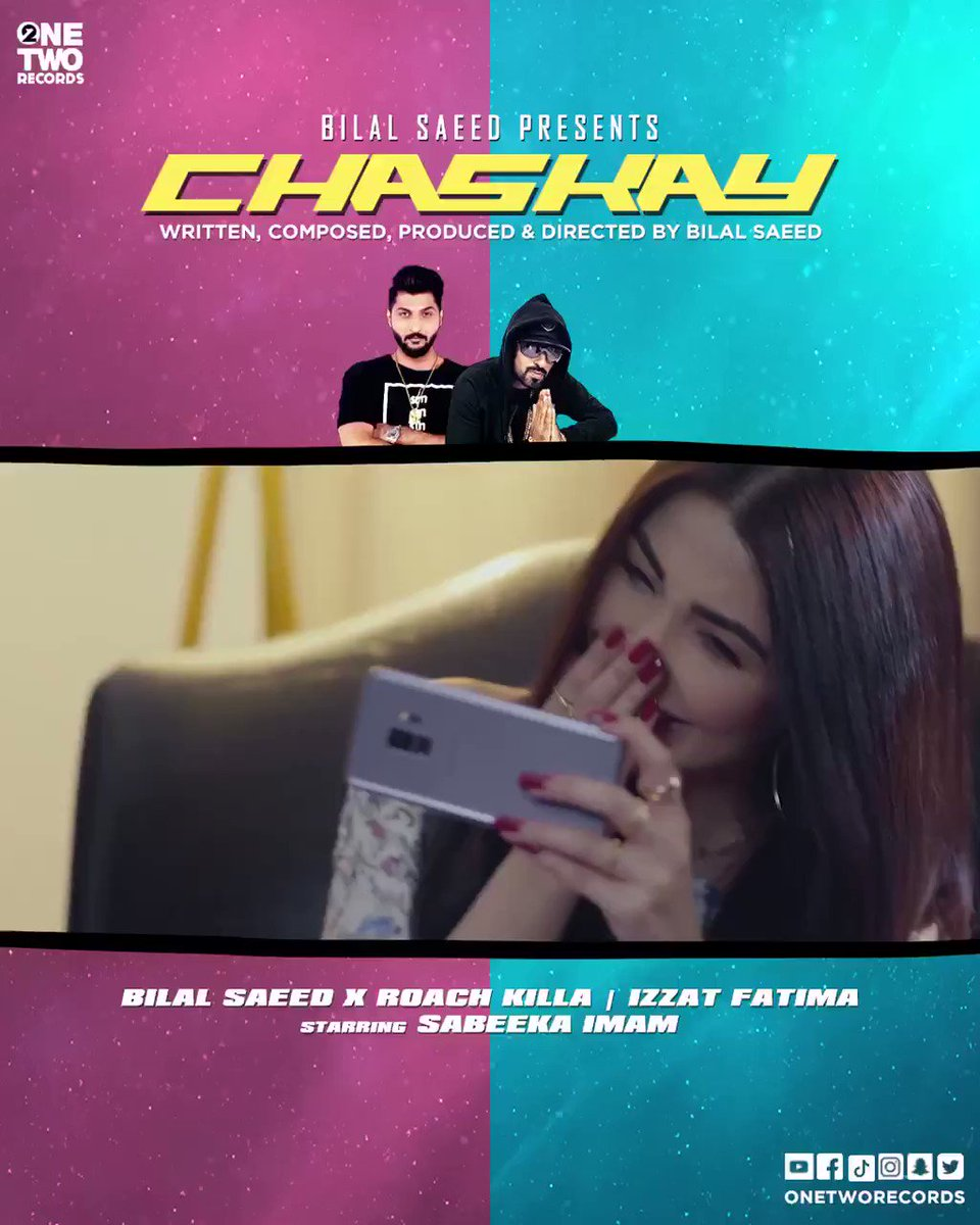 """CHASKAY"", Bilal Saeed featuring RoachKilla - Izzat Fatima,Sabeeka Imam is releasing exclusively on One Two Records. PREMIERED at 6pm on the following link:   #BilalSaeed #RoachKilla #Chaskay #SabeekaImam  #IzzatFatima #OneTwoRecords #TeamBilalSaeed"