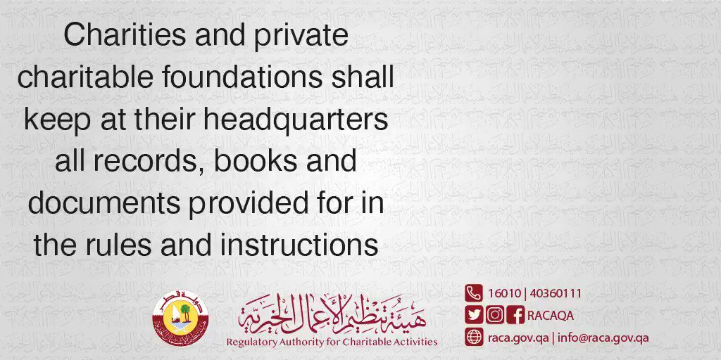 Charities and private charitable foundations shall keep at their headquarters all records, books and documents provided for in the rules and instructions.  #RACA  #Qatar #Doha pic.twitter.com/fQlvQmWc51