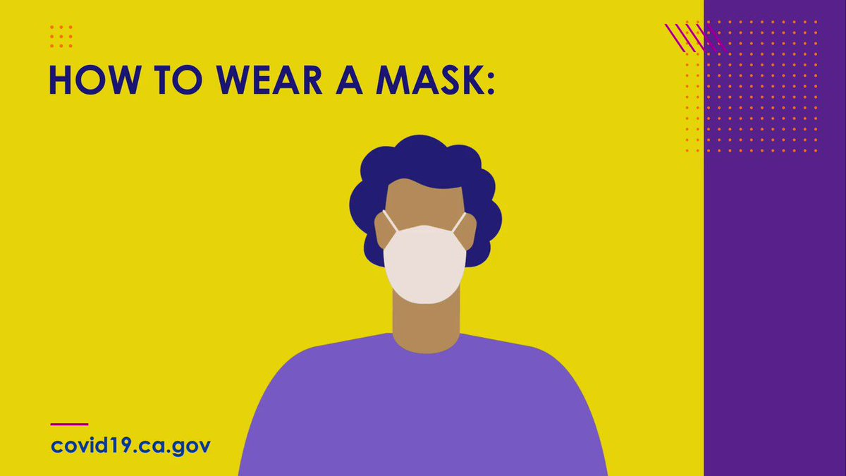 Cover up and slow the spread. Learn how to correctly wear a mask to protect those around you from COVID-19. Learn More >> covid19.ca.gov