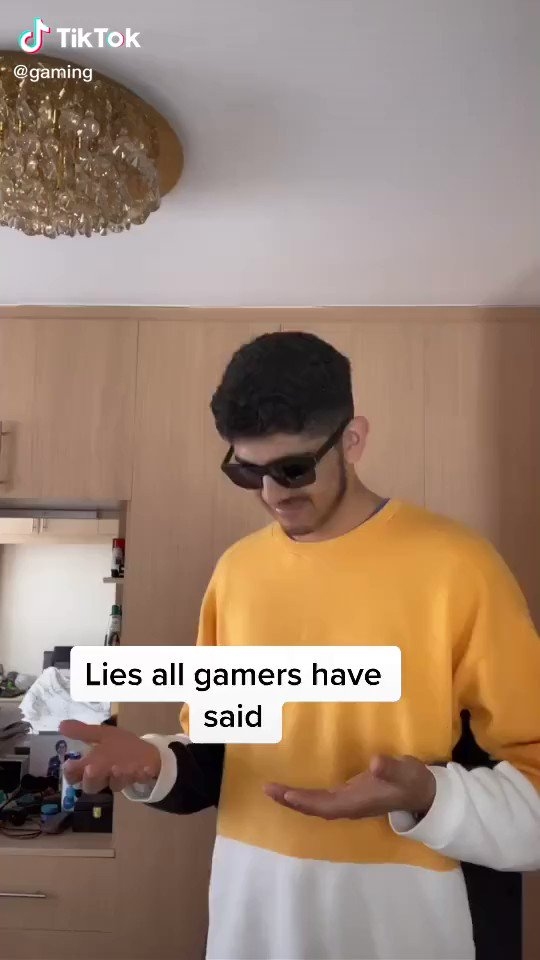 Lies all gamers have said.