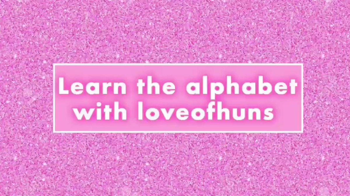 Learn the alphabet with loveofhuns x