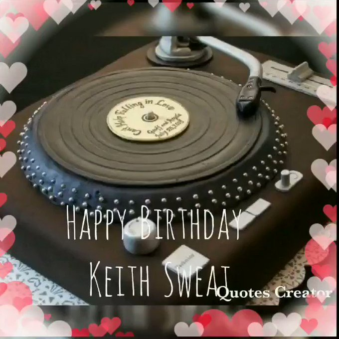 Happy Birthday Keith Sweat May Your Special  Day Be Beautiful And Bless Day  Enjoy