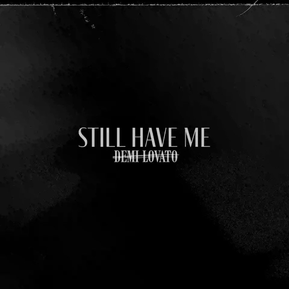 "Image for the Tweet beginning: ""Still Have Me"" out now"