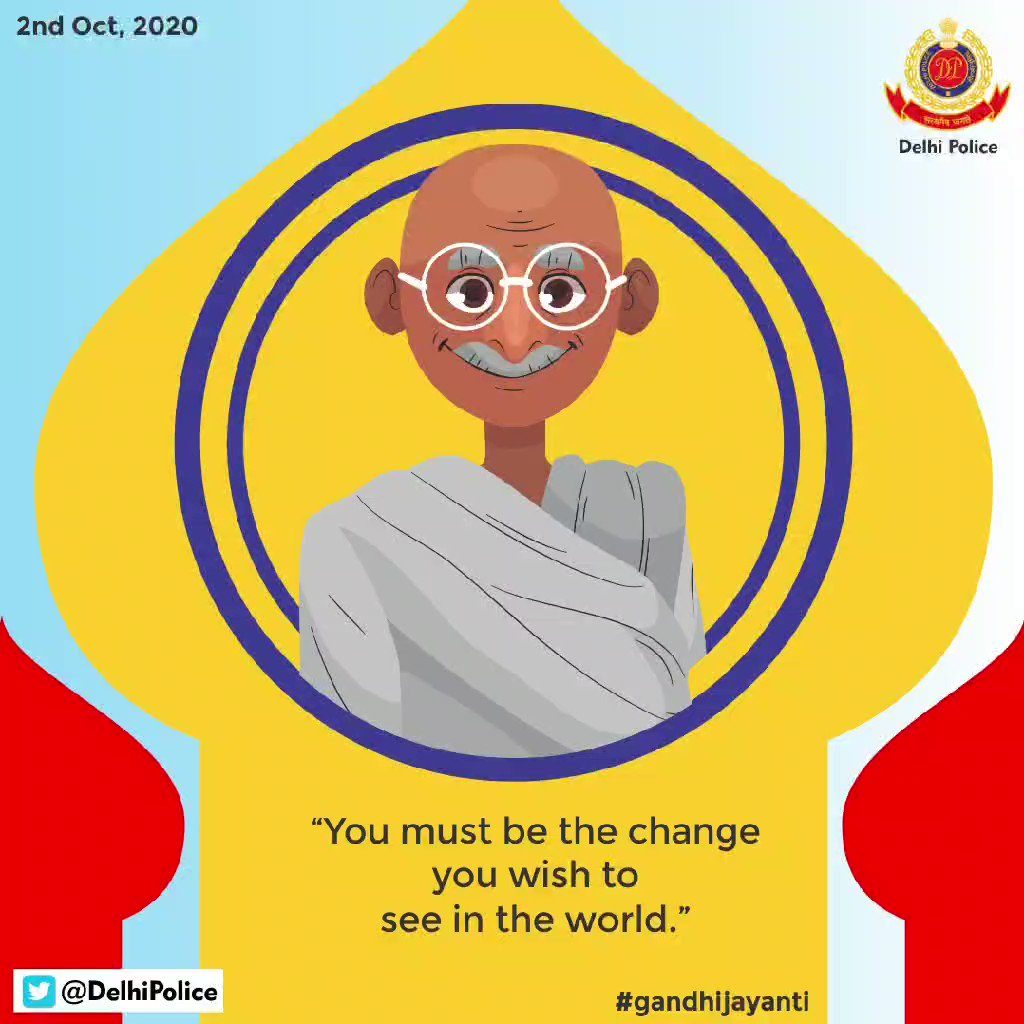 You must be the change you wish to see in the world - Mahatma Gandhi  @CPDelhi @LtGovDelhi @PMOIndia @HMOIndia #GandhiJayanti