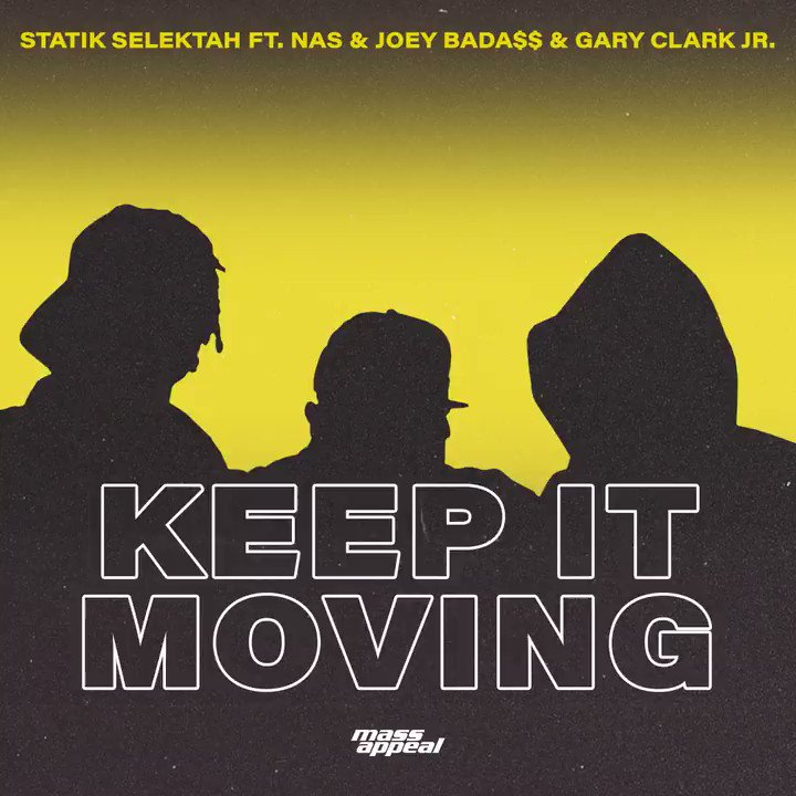"""KEEP IT MOVING"" out now! Bada$$ & @Nas going back to back is like a dream come true. Love to my brother @statikselekt for putting this together & @GaryClarkJr on the instrumentation."
