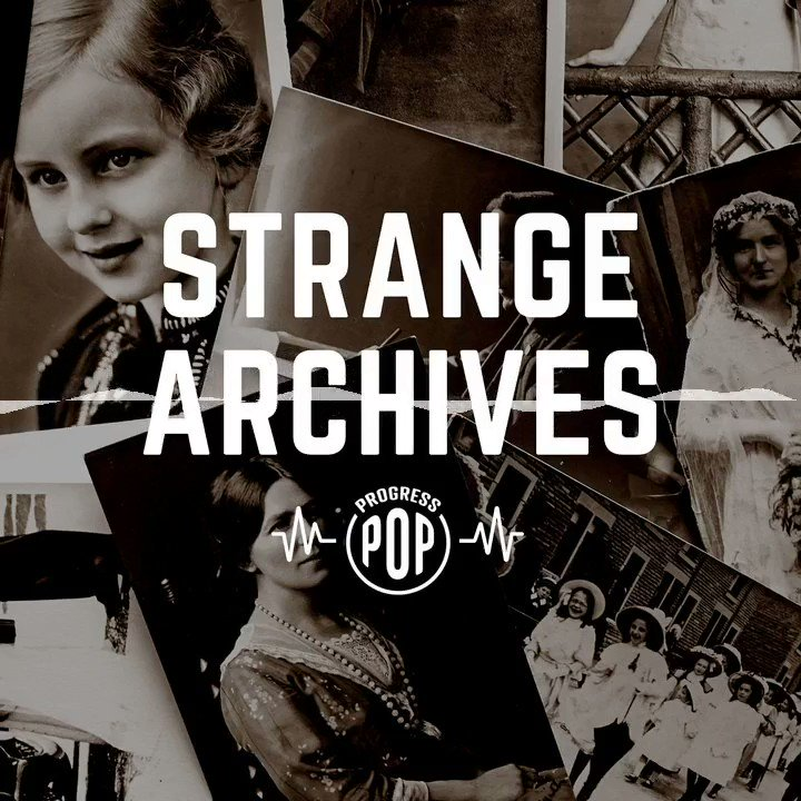 History is made up of weird, bizarre events. These are those stories. Episode 1 ProgressPop's new podcast, Strange Archives, is out today wherever you listen to podcasts!