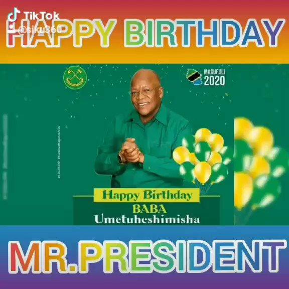 Dr. John Pombe Magufuli  Happy Birthday.