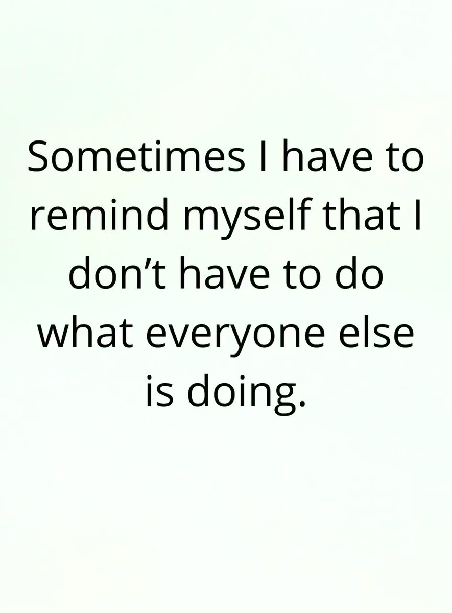 Sometimes I have to remind myself that I don't have to do what everyone else is doing. #notestomyself 🙌💯
