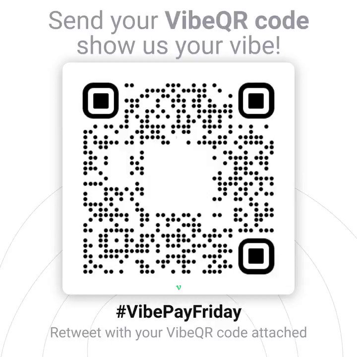 Send us your VibeQR codes, GetPaid 💷 #VibePayFriday