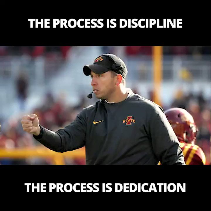 """Our culture says its all about me. Our culture says screw process."""" Toughness, discipline, and detail still matter. That's your platform. Its team above self. If you fall in love with the process, eventually the process will love you back. Matt Campbell on the process:"""