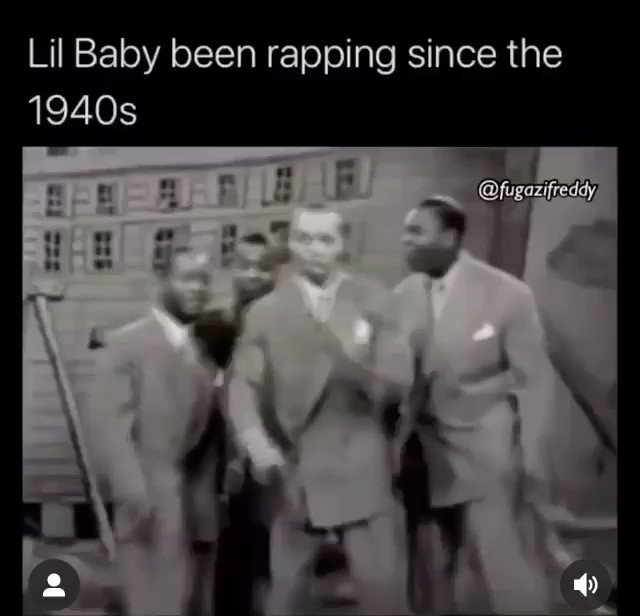 They said Lil Baby been rapping since the 1940's 🔥🤣