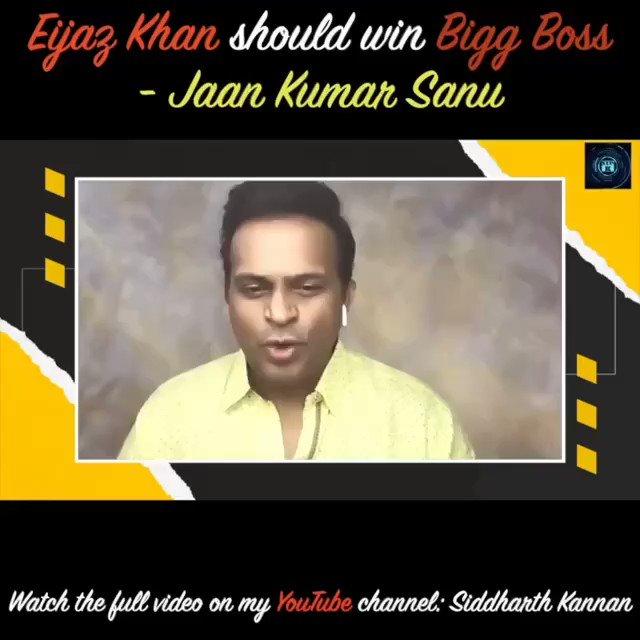 @KhanEijaz should win #BiggBoss14: @jaankumarsanu  Watch the full video on my @youtubeindia channel!   #Sidk #SiddharthKannan #eijazkhan #jaankumarsanu #biggboss #biggboss2020 #Bollywood