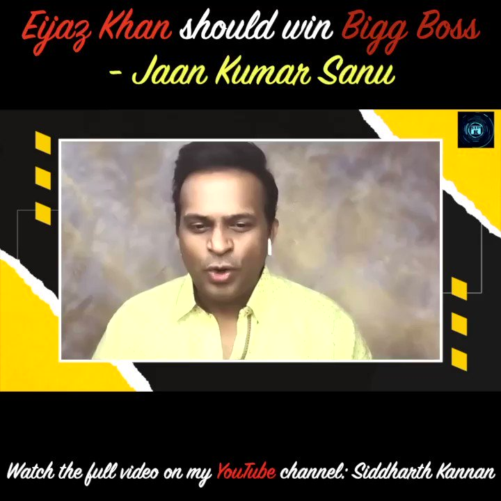 .@KhanEijaz should win #BiggBoss14: @jaankumarsanu   Watch the full video on my @youtubeindia channel:   Don't forget to like, share and subscribe!  #Sidk #SiddharthKannan #eijazkhan #jaankumarsanu #biggboss #biggboss2020