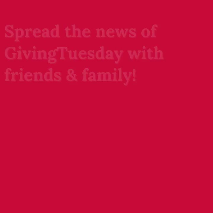 Don't forget to spread the word about #GivingTuesday to family & friends. The more we share, the greater the difference we can make.