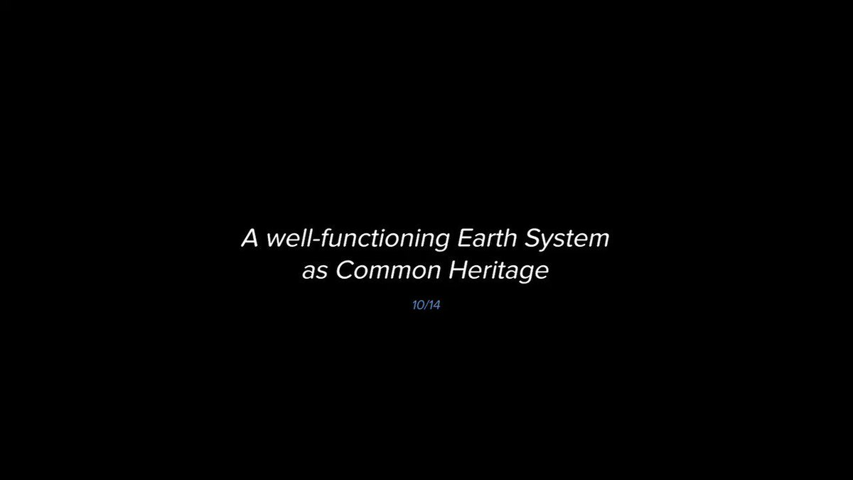 Video 10/14 – A well-functioning Earth System as Common Heritage  @homehumanity @EarlJames8 @PlanetaryPress @mfespinosaEC @PactEnvironment @oneearth @RichardPonzio #chcseries #chc4all #chhumanity #environmentallaw #earthsystemscience #sustainability #UN75
