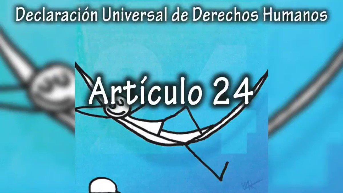 Declaración Universal de Derechos Humanos.  📜Artículo 24👇   #30DerechosHumanos #StandUp4HumanRights