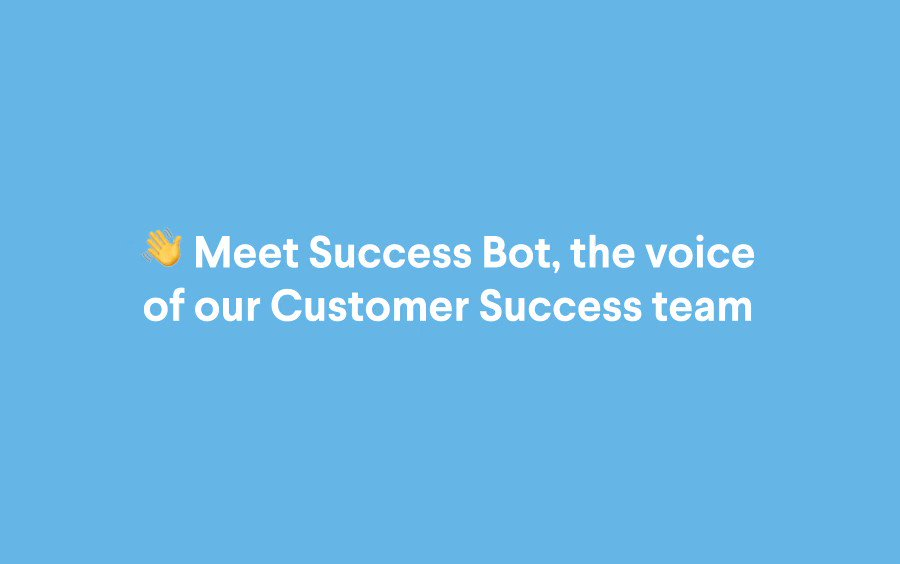 Success Bot is a custom Slack app that lets customer success teams share updates with hundreds of customers at once and track the engagement of those messages. It also saves them about 200 hours a month. Pretty nifty, if we say so ourselves.