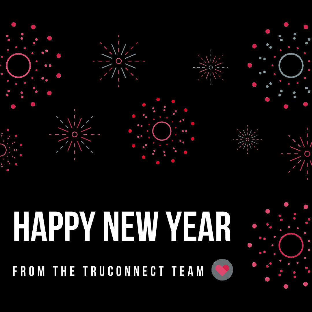 From the entire #TRUCONNECTteam we would like to wish you a HAPPY NEW YEAR! We hope you have an amazing year and achieve all that you want this year!