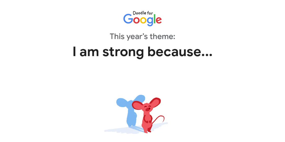 "The #DoodleForGoogle contest is officially open! This year's theme is ""I am strong because..."" and we invite you to tell us how you're uniquely strong, inside and out. We can't wait to see what you share with us. Enter now at"
