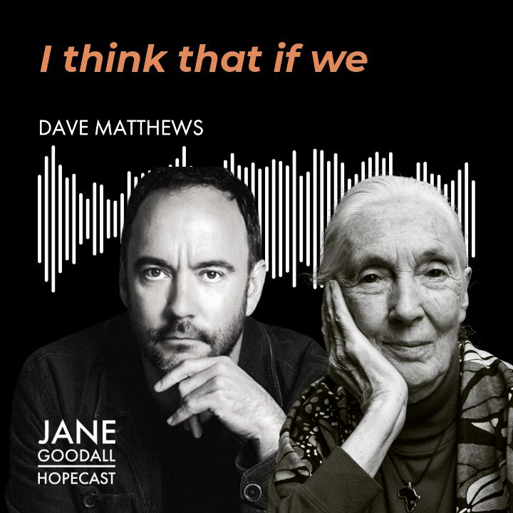 Dave Matthews will be a guest on the next episode of the @JaneGoodallInst #Hopecast! Tune in on  or wherever you get your podcasts tomorrow, January 12th & spread the hope!