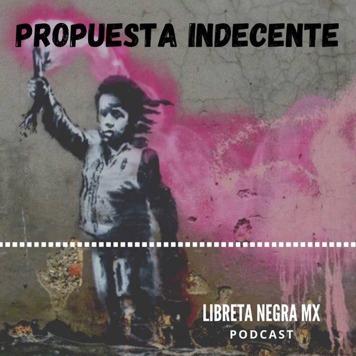 Llegó la #PropuestaIndecente Libreta Negra Mx Podcast con @SandraGaelGo @Helena_Hndz, Wendy Osorio y @BWDarligUlv   2020: el año fantasma  #Anchor:   #TodosSomosCultura #Arte  #Cultura #México