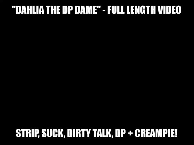 A little sugar, a little spice, a little plug in my butthole. Get Dahlia the DP Dame for just $10 and
