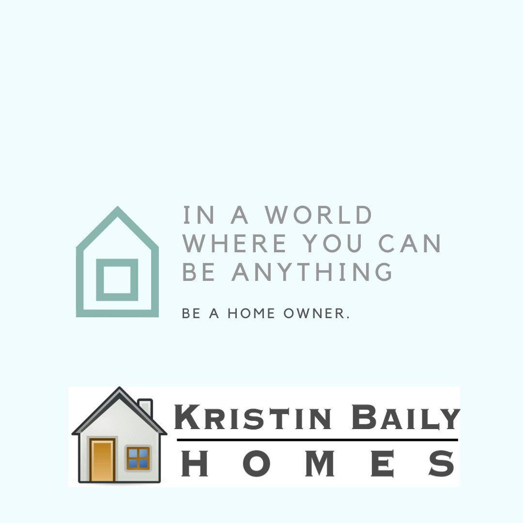 BE A HOME OWNER.....you can be anything...be a home owner!!! /// KRISTIN BAILY HOMES, #home, #family, #yard, #fun, #love, #space, #realtor, #mortgage, #loan, #MA, #RI