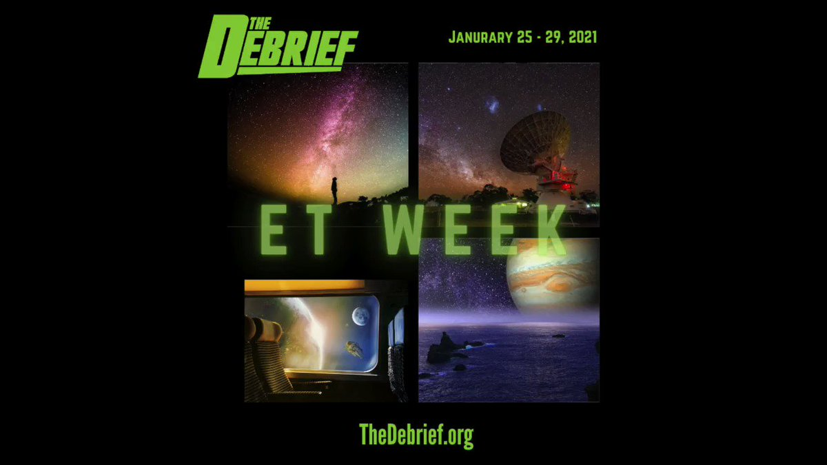 Mark your calendar because you don't want to miss this! Next week, January 25th-29th, @Debriefmedia will host ET Week! An entire week dedicated to exploring the hunt for extraterrestrial life! #SETI #NASA #extraterrestrial #space #thursdaymorning