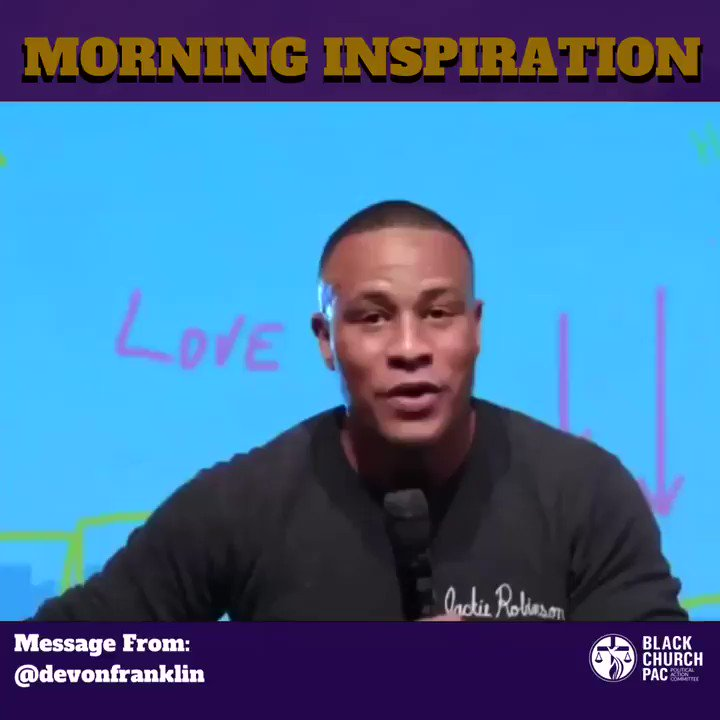 Good Morning Family. Here's some Monday Inspiration from our good brother (@devonfranklin). The year's moving so fast and we are 22 days in, hope you are bringing something wonderful with you this year. Amen. 🙏🏽 #BlackChurchPAC   Like, Share, and RT!