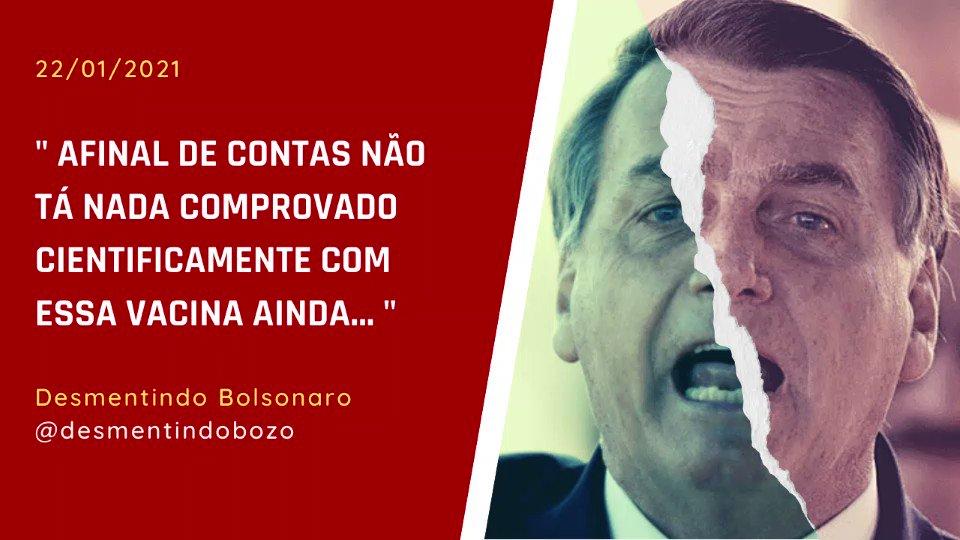 """22 de Janeiro de 2021 - O presidente Jair Bolsonaro afirmou hoje que não """"tá nada comprovado cientificamente"""" em relação às vacinas aprovadas para uso emergencial no Brasil. Será mesmo? -"""