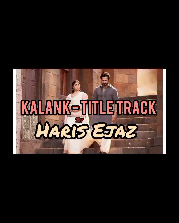 Kalank - Title Track , Out now on my youtube channel! Link in bio ♥️ @arijitsingh @ipritamofficial . #HarisEjaz #kalank #kalanktitletrack #kalanksong #songs #arijitsingh #pritam #coversong #love #share #viral #public #explore #keepsupporting #keepgoing #staytuned #thankyou