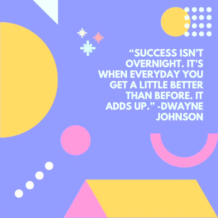 """Success isn't overnight. It's when everyday you get a little better than before. It adds up."" -Dwayne Johnson  . . #wednesdaythought"