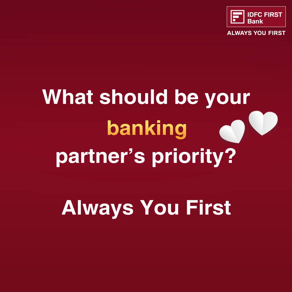 As your partner, our unwavering priority is Always You First valentinesday2021 IDFCFIRSTBank https t.co DbGArlbNlW