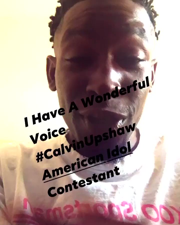 I have a wonderful voice never had vocal training pure talent from god I can't stop an won't stop music my dream my soul #calvinupshaw #AmericanIdol  @LionelRichie @katyperry @LukeBryanOnline