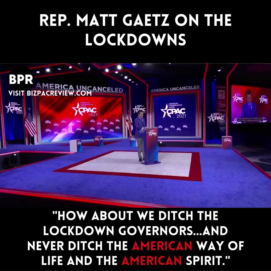 Replying to @BIZPACReview: WATCH: @mattgaetz tears into lockdown culture at #CPAC2021