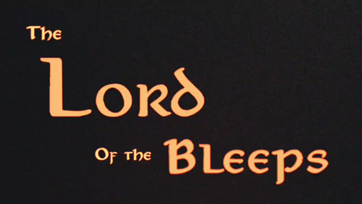 The lord of the bleeps: the prologue This one is just for you @MemeRegOnCall