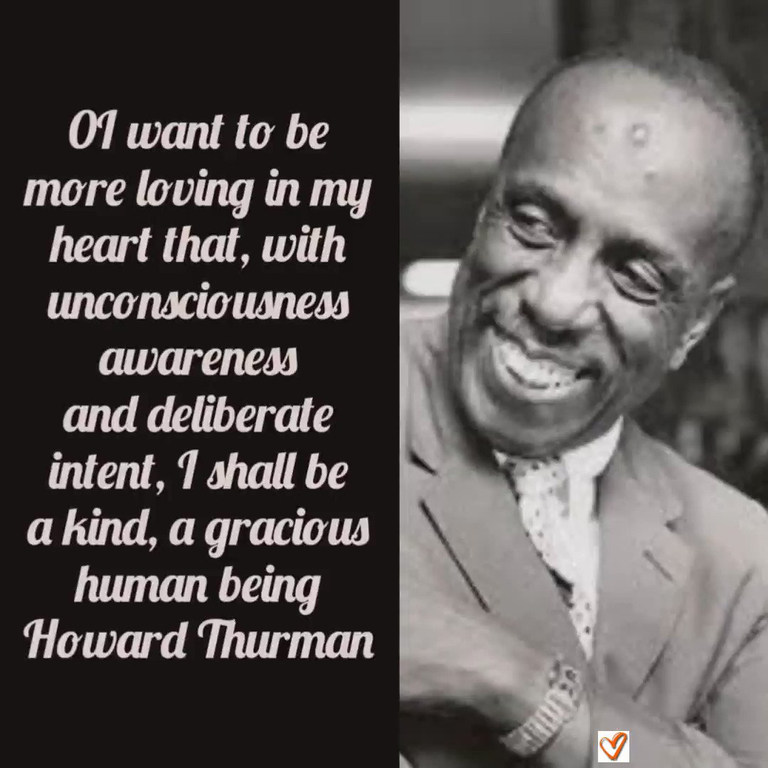I want to be more #loving in my #heart that with unconsciousness  #awareness and deliberate #intent I shall be a #kind a #gracious  #human being   #HowardThurman #blackhistory is #americanhistory  #bhm