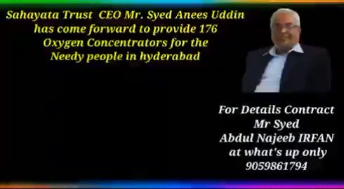 Sahayata Trust  CEO Mr. Syed Anees Uddin has come forward to provide 176 Oxygen Concentrators for the Needy people in hyderabad more 324Oxizen Concentrators on way. Our Service will Continue: Syed Anees Uddin. @sahayata #OxygenConcentrator #hyderabd #OxygenCylinders  @Sagar4BJP https://t.co/cHNzQoZrC9