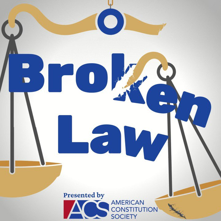 PSA: Check out Broken Law, the podcast about the law, who it serves, and who it does not. This is the podcast of the progressive legal movement. Brought to you by @acslaw https://t.co/KJia3kyYMA