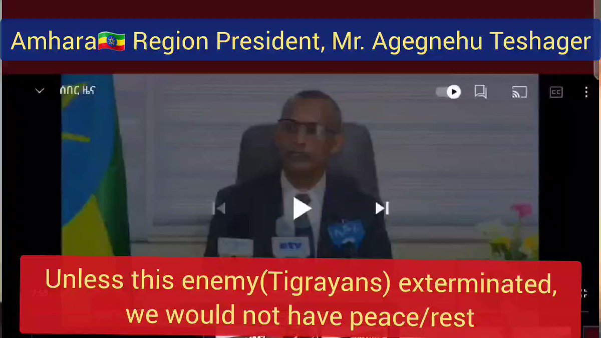 """President of Ethiopia's #Amhara region in a new speech, calls the Tigrayan people """"enemy of entire #Ethiopia"""". calls all other Ethiopian ethnic groups to fight against the Tigrayans. #Tigray https://t.co/bdnoEjSx0I"""