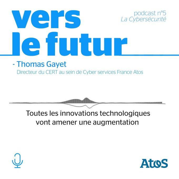 #PodcastVersLeFutur 🎙 Thomas Gayet, directeur du CERT Cyber services France Atos,...