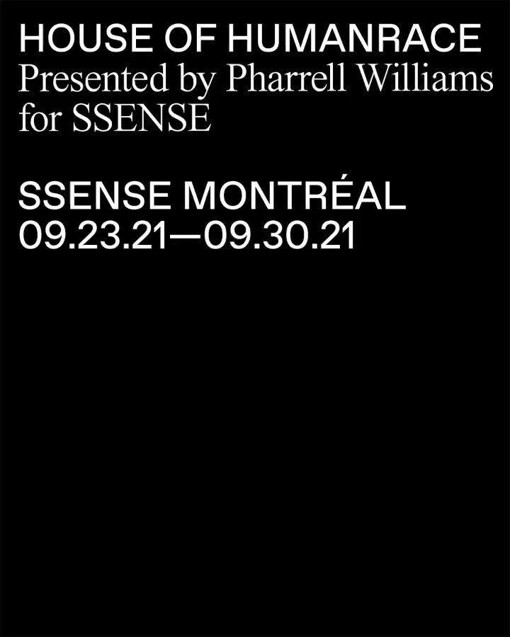 Coming Soon: House of Humanrace, presented by @pharrell for @SSENSE.   Join us in celebrating our collaboration with SSENSE, at SSENSE Montréal. September 23rd to September 30th. 418 St. Sulpice St, Montreal.  Stay tuned on our collaboration at https://t.co/k5aSrCGdcA. https://t.co/l74FtPRELJ