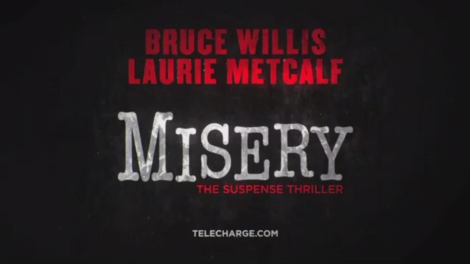 RT @MiseryBroadway: Bruce Willis and Laurie Metcalf star in MISERY on Broadway. 16 thrilling weeks only. #MiseryBroadway http://t.co/4m106R…