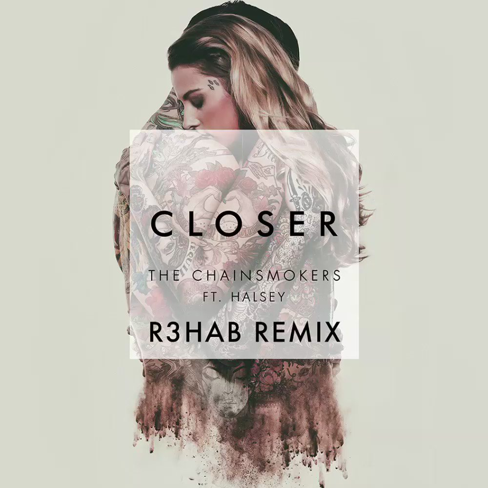The Chainsmokers & Halsey - Closer (R3hab Remix)  cc @TheChainsmokers @halsey https://t.co/pTMeRdZUXd